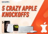 Apple knockoffs, Apple, iPhone, Apple Watch, AirPods, Magic Keyboard, Magic Mouse 2